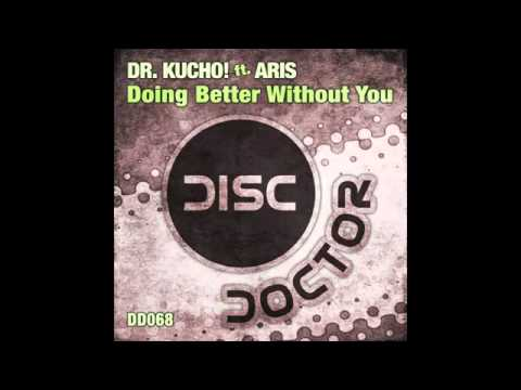 dr kucho feat aris doing better without you