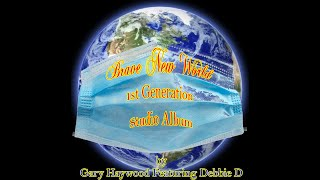 Debbie D - Brave New World (1st Generation Studio Album) Montage [Official Video] 4K by Gary Haywood Feat. Debbie D
