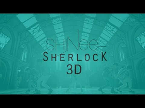 SHINEE - SHERLOCK 3D Version (Headphone Needed)