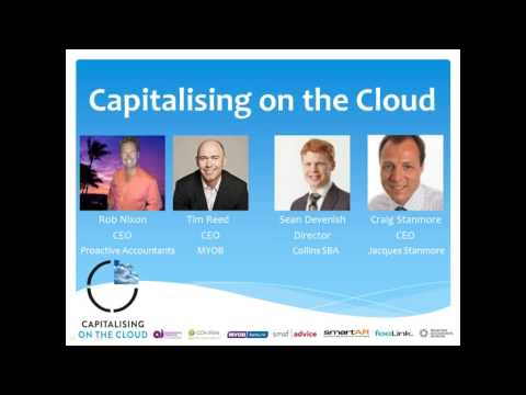 Capitalising on the Cloud - an interview with MYOB CEO, Tim Reed and two accounting firms.