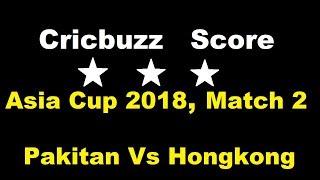 Pakistan Vs HongKong, 2nd Match, Group A, Asia Cup 2018, Sep 16 2018