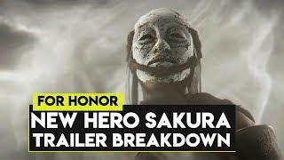 For Honor: NEW SEASON 10 HERO SAKURA TRAILER BREAKDOWN DISCUSSION! NEW SEASON 10 HERO SAKURA!