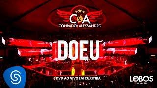 Conrado e Aleksandro - Doeu (DVD AO VIVO EM CURITIBA)