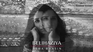 Belihaziya – Neha Bhasin