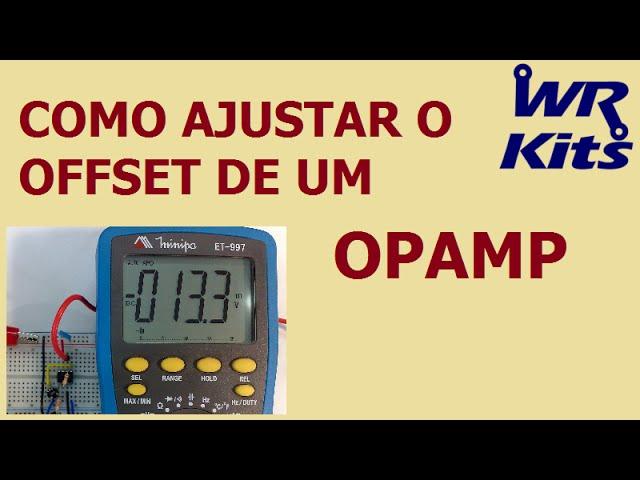 COMO AJUSTAR O OFFSET DE UM AMPLIFICADOR OPERACIONAL