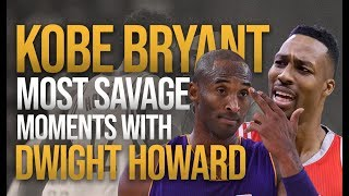 Kobe Bryant's Most Savage Moments With Dwight Howard