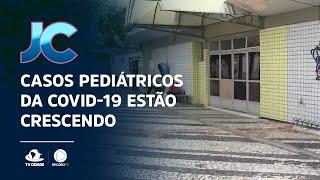 Casos pediátricos da Covid-19 estão crescendo no Ceará