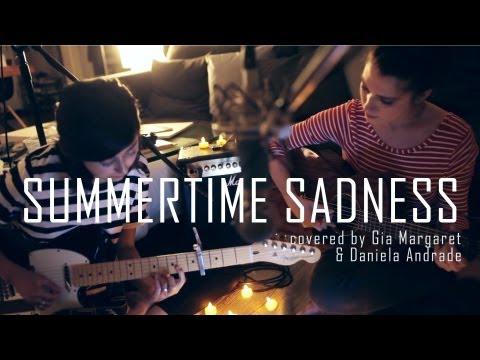 Baixar Summertime Sadness - Lana Del Rey (Cover) by Daniela Andrade & Gia Margaret