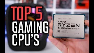 Best CPUs For Gaming in 2018 - Which Is The Best Gaming CPU?