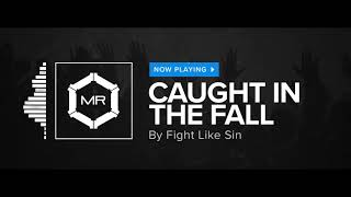 Fight Like Sin - Caught In The Fall [HD]