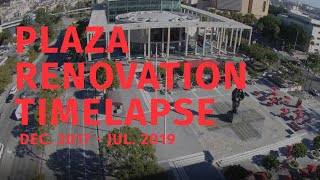 The Music Center Plaza Renovation Timelapse | Dec. 2017 - Jul. 2019