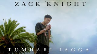 Tumhari Jagga – Zack Knight Video HD