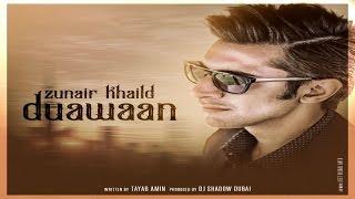 Duawaan – Zunair Khalid Ft Dj Shadow Dubai