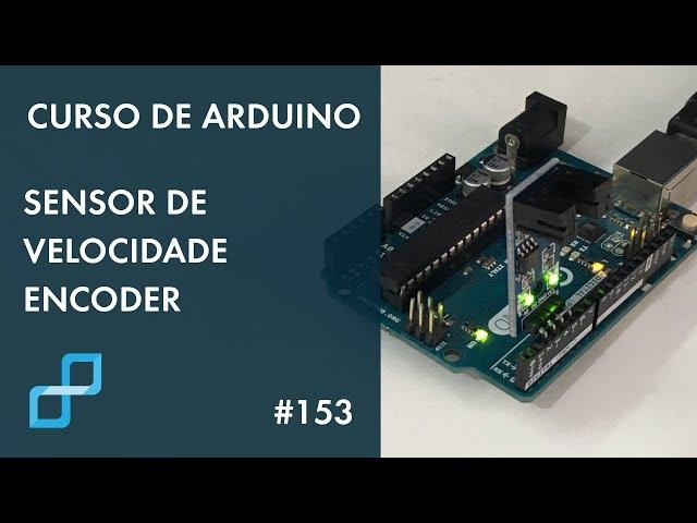 SENSOR DE VELOCIDADE ENCODER | Curso de Arduino #153