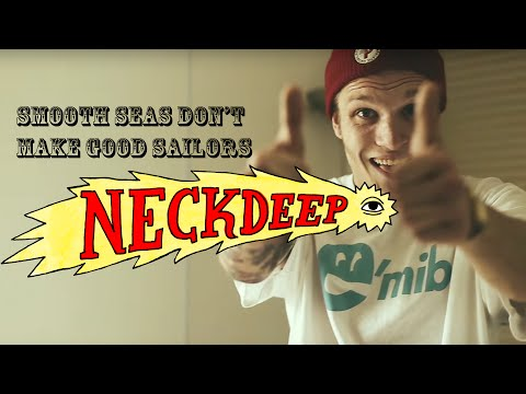 Neck Deep - Smooth Seas Don't Make Good Sailors (Official Montage Video)