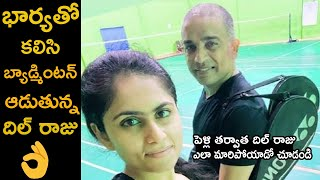 Dil Raju hitting the gym, playing badminton with wife to l..