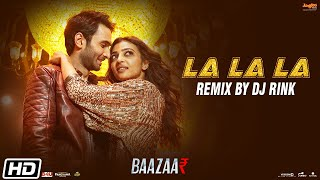 La La La – Remix – Dj Rink – Neha Kakkar – Bilal Saeed