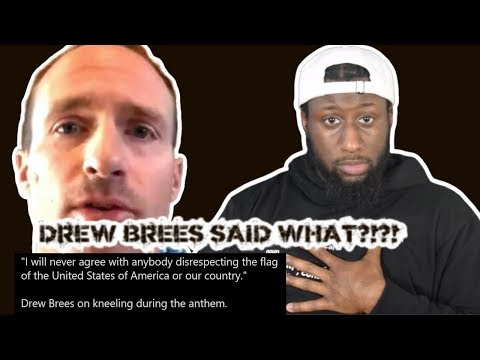 Drew Brees Says He'll NEVER Agree With Anybody DISRESPECTING The American Flag... My Thoughts