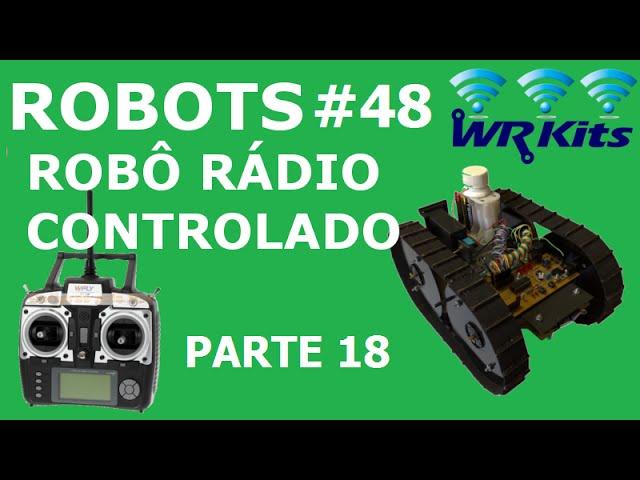 ROBÔ RÁDIO CONTROLADO (18/20) | Robots #48
