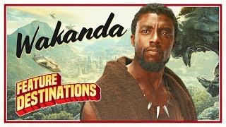 Welcome to Wakanda! Black Panther - Feature Destinations