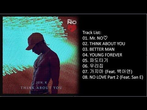 [Full Album] JUN. K (준케이) - Mr. NO♡ Mini Album