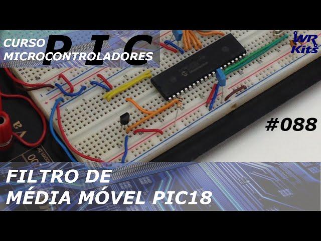 FILTRO DIGITAL DE MÉDIA MÓVEL PIC18 | Curso de PIC 088