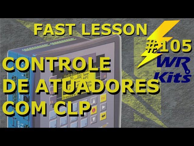 CONTROLE DE ATUADORES COM CLP | Fast Lesson #105