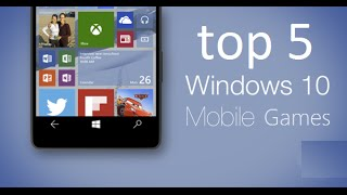 TOP 5  windows 10 mobile and windows phone 8.1 games