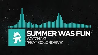 [Indie Dance] - Summer Was Fun - Watching (feat. Colordrive) [Monstercat Release]