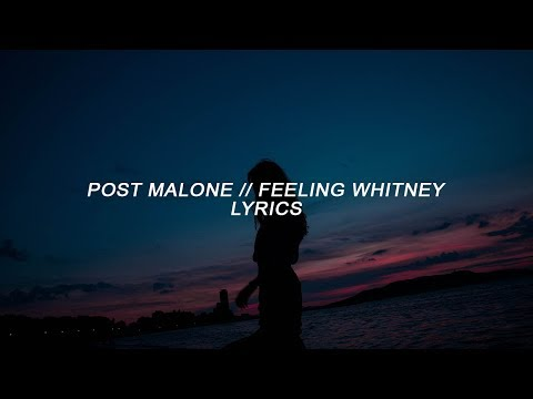 Post Malone - Feeling Whitney (Lyrics)
