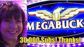 30,000 Subs! BIG WIN-MEGABUCKS SLOT MACHINE!