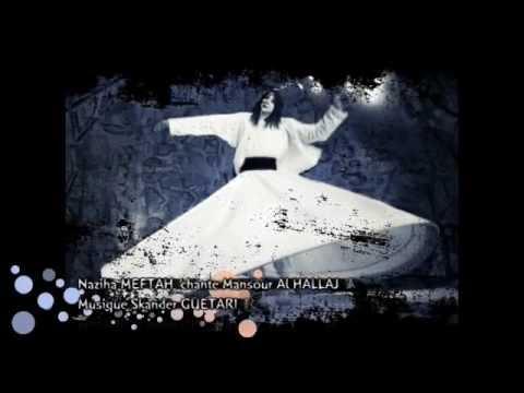Naziha Meftah sings Mansur al Hallaj - Music Skander Guetari