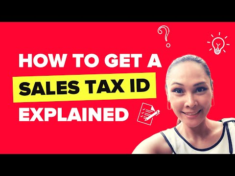 How do you get a Sales Tax ID & What is a Sales Tax ID?
