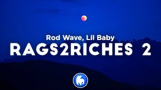 Rod Wave - Rags 2 Riches Remix ft. Lil Baby (Clean - Lyrics)