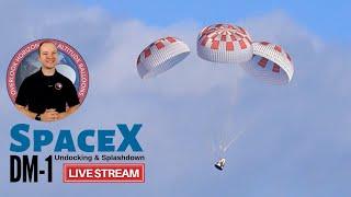 SpaceX DM-1 Undocking & Splashdown 🔴 Live Commentary