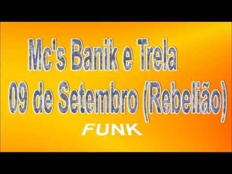 Baixar Mc's BANIK E TRELA - 09 de Setembro • (REBELIÃO)