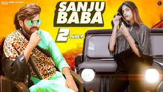 Sanju Baba – Masoom Sharma – Manisha Sharma Ft Priya Soni