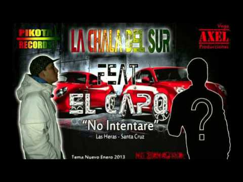 LA CHALA DEL SUR - NO INTENTARE difusion verano 2013