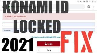 KONAMI ID HAS BEEN LOCKED | Problem Solved