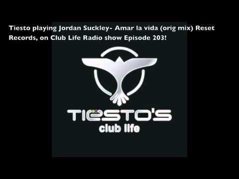 Tiesto Clublife 203- Jordan Suckley- Amar la vida (orig mix)