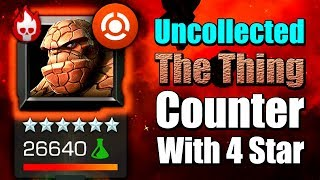 Uncollected: The Thing Counter With 4 Star   Marvel: Contest of Champions