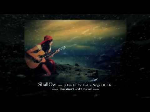 Shallow ≈≈ Poets of the Fall