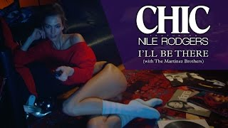 CHIC   feat Nile Rodgers – I'll Be There