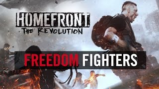 """Homefront: The Revolution - """"Freedom Fighters"""" Trailer"""