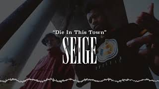 """""""Die In This Town"""" - The Seige [Explicit]"""