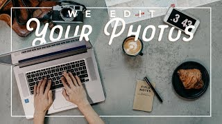 We Edit YOUR Photos