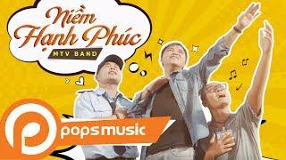 [Official MV] Niềm Hạnh Phúc | Nhóm MTV