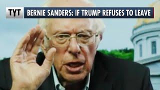 Senator Bernie Sanders: If Trump Refuses To Leave