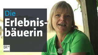 Landwirtschaft in Bayern: Was macht eine Erlebnisbäuerin?