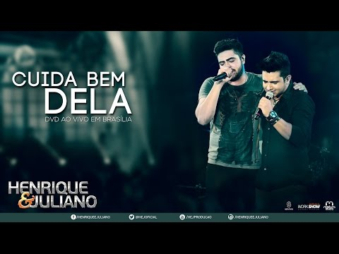 Henrique e Juliano - Cuida Bem Dela (DVD Ao vivo em Brasília) [Vídeo Oficial]